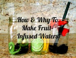 How And Why To Make Fruit Infused Waters