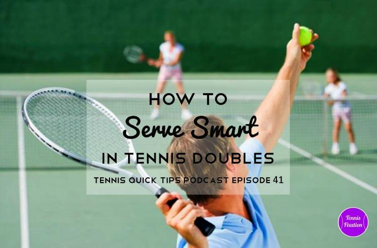 How-To-Serve-Smart-In-Tennis-Doubles