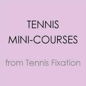 Tennis Mini Courses