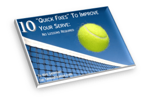 Free Tennis Ebook - Quick Fixes to Improve Your Serve - No Lessons Required