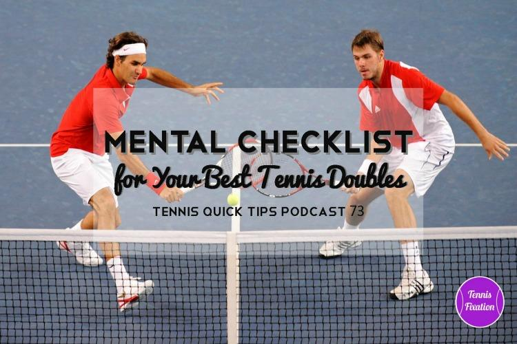 Mental Checklist For Tennis Doubles - Tennis Quick Tips Podcast