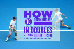 How to Communicate in Doubles – Tennis Quick Tips Podcast 81