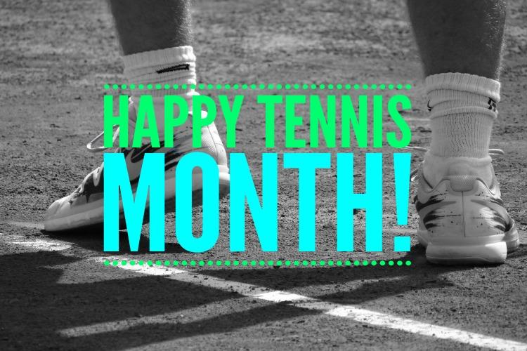 Happy Tennis Month! from TennisFixation.com