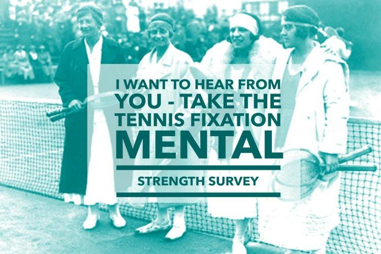Tennis Fixation Mental Strength Survey
