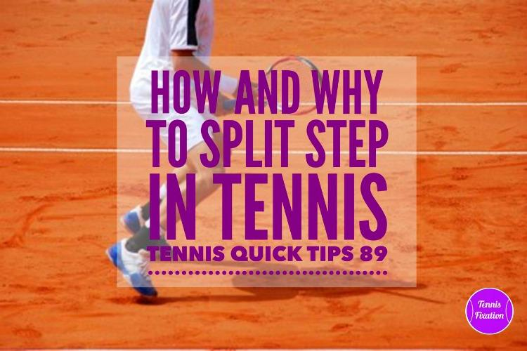 How and Why to Split Step in Tennis - Tennis Quick Tips Podcast 89