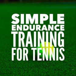 Simple Endurance Training for Tennis