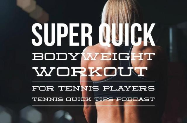Super Quick Bodyweight Workout For Tennis Players Tennis Quick