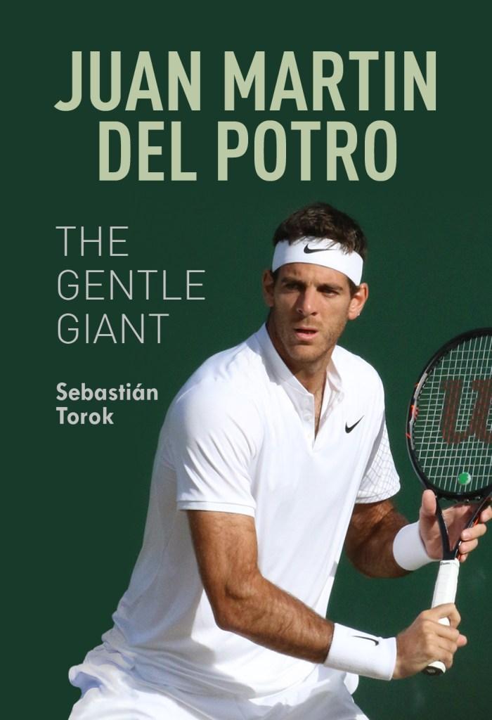 """Juan Martin del Potro: The Gentle Giant"" book"