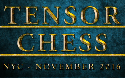 Tensor Chess – NYC Demo