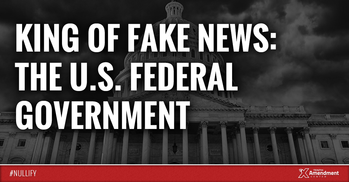 King of Fake News: The U.S. Federal Government
