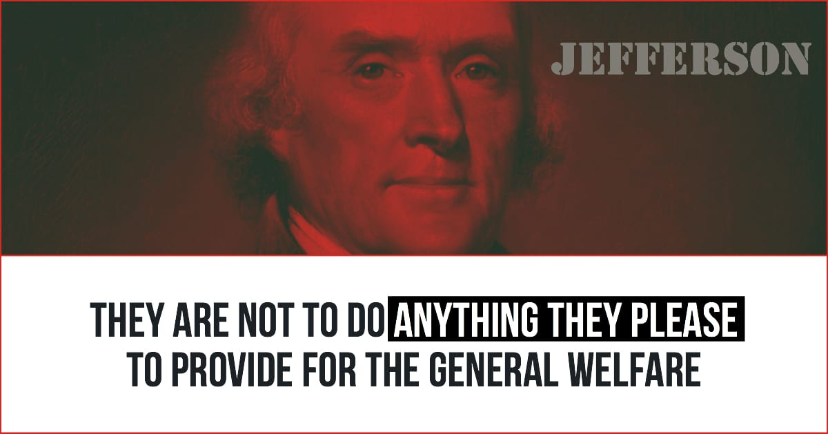 "Thomas Jefferson Rejects the Power of Congress to ""Do Whatever Evil They Please"""