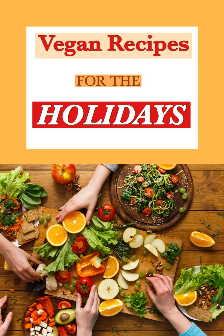 Delicious Vegan Holiday Recipes - Ten Things About