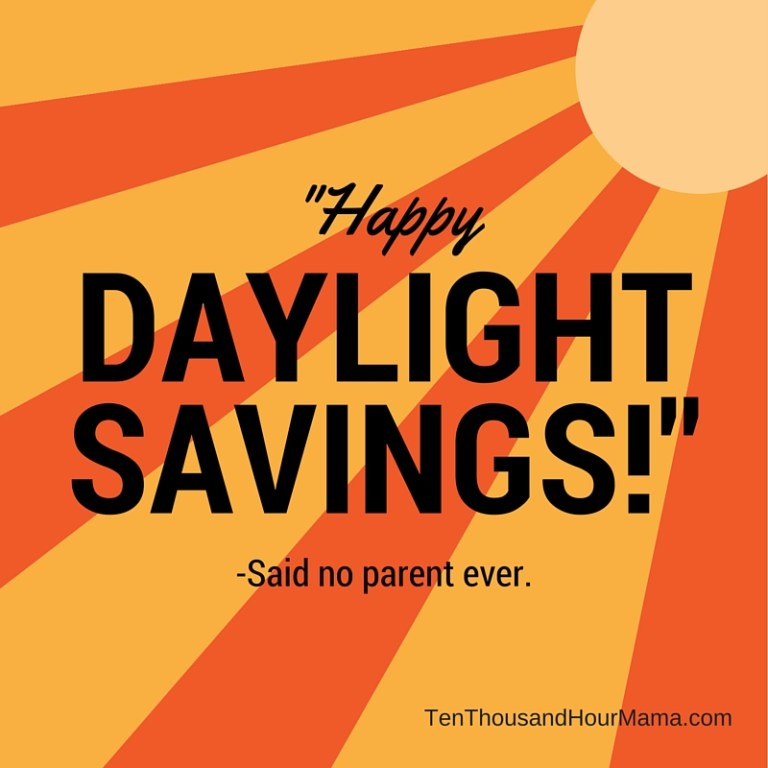 Preparing kids for Daylight Savings Time to get more sleep? Watch out; your kids might turn the tables on you. Ten Thousand Hour Mama