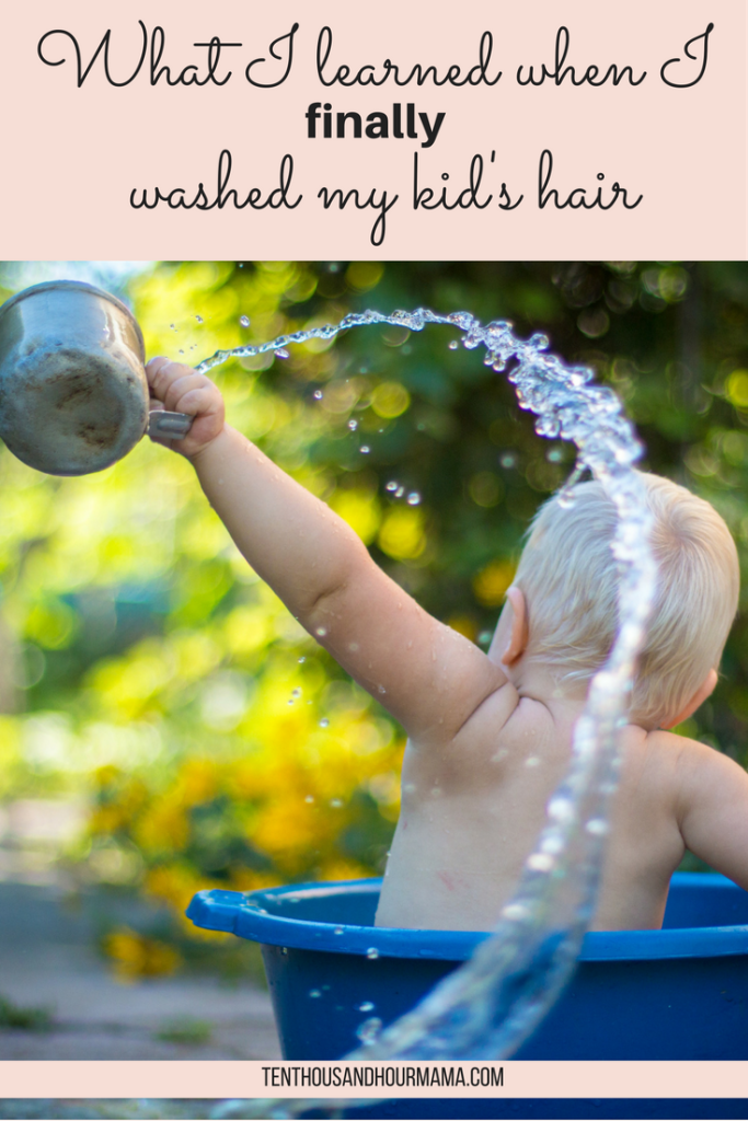 Learning parenting lessons is hard. When I finally was able to wash my kid's hair, it felt like such a win! Ten Thousand Hour Mama