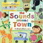 Sounds Around Town - children's books about sounds. Ten Thousand Hour Mama
