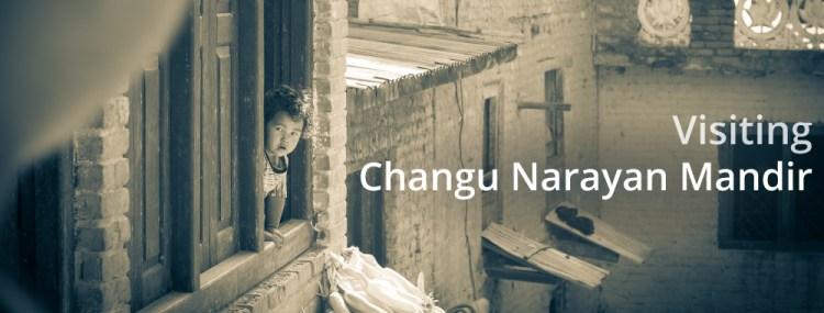 Visiting Changu Narayan Mandir