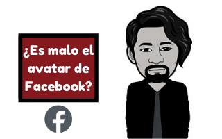 ¿Es malo el avatar de Facebook?