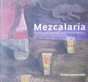 Mezcalaria,The Cult of Mezcal