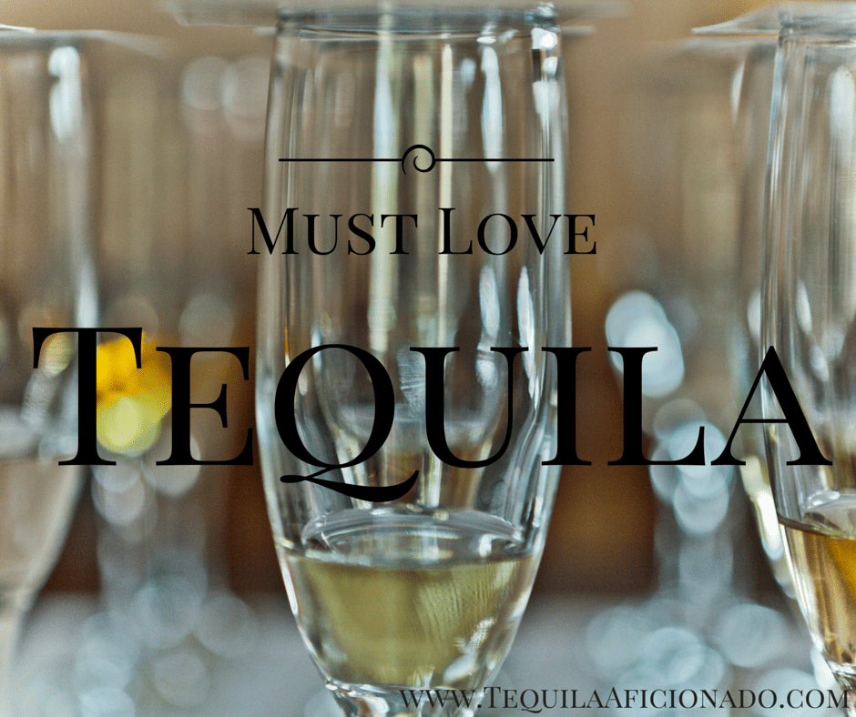 Must Love Tequila