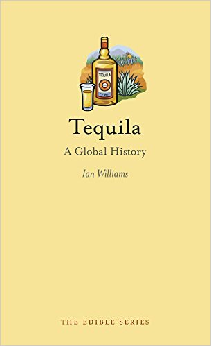 Open Bar with Ian Williams, author of Tequila: A Global History
