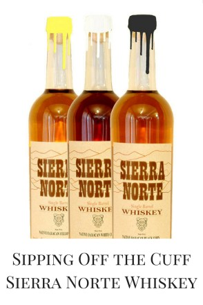 Sipping Off the Cuff | Sierra Norte White Corn Whiskey http://wp.me/p3u1xi-4WQ