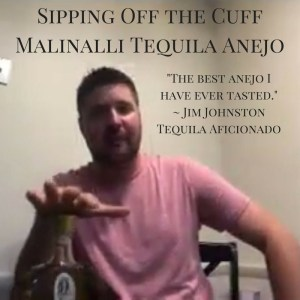 Sipping Off the Cuff | Malinalli Tequila Anejo http://wp.me/p3u1xi-5bL