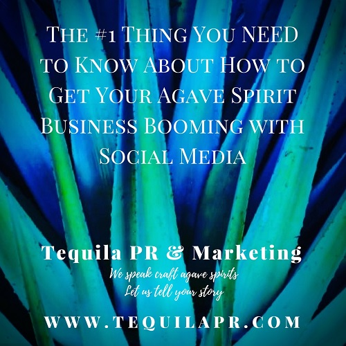 The #1 Thing You NEED to Know About How to Get Your Agave Spirit Business Booming with Social Media