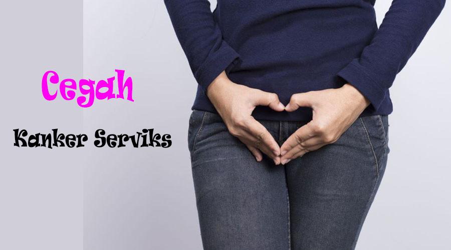5 Cara Mencegah Kanker Serviks, Wajib Untuk Wanita ...