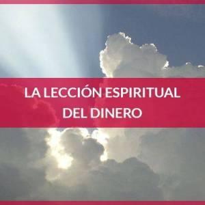 La lección espiritual del dinero