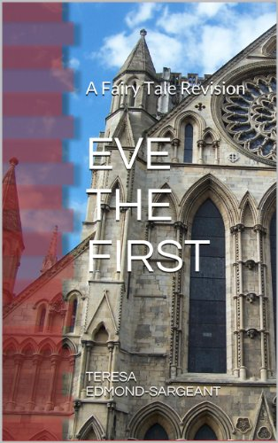 Eve the First: A Fairy Tale Revision Short Story by Teresa Edmond-Sargeant
