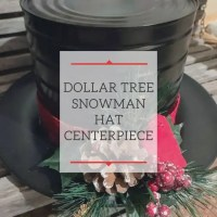 Dollar Tree Snowman Hat Centerpiece