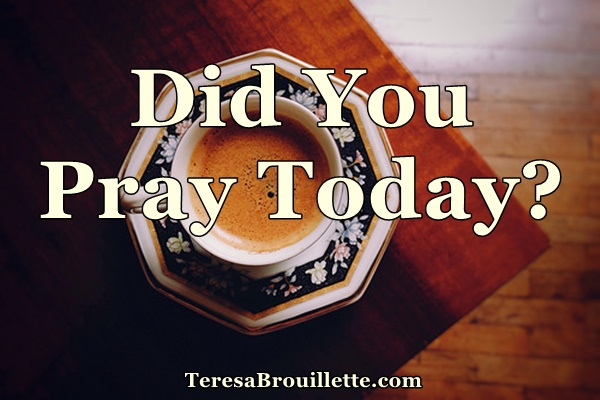 Did You Pray Today?