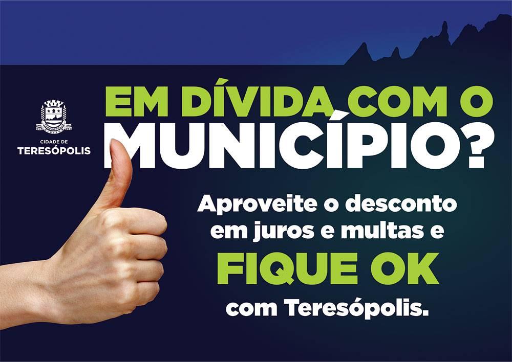 COMEÇA CAMPANHA 'FIQUE OK COM TERESÓPOLIS' PARA QUITAR DÍVIDAS COM DESCONTO DE ATÉ 90%
