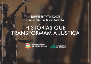 O papel da mulher no Judiciário será tema do evento 'Representatividade Feminina e Magistratura' nesta sexta (29), no Unifeso