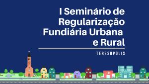 Teresópolis realiza seminário sobre regularização fundiária na próxima terça-feira, dia 25