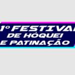 Festival de Hóquei e Patinação e Encontrão Radical vão movimentar  oGinásio Pedrão, a Casa de Portugale a Praça de Esportes Radicais