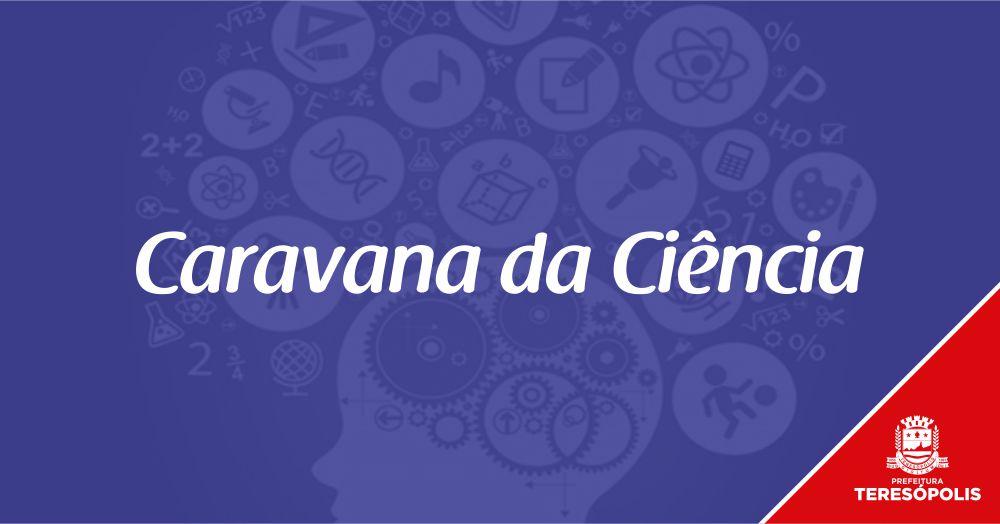 Estudantes mais próximos da ciência e da tecnologia: Caravana da Ciência chega a Teresópolis