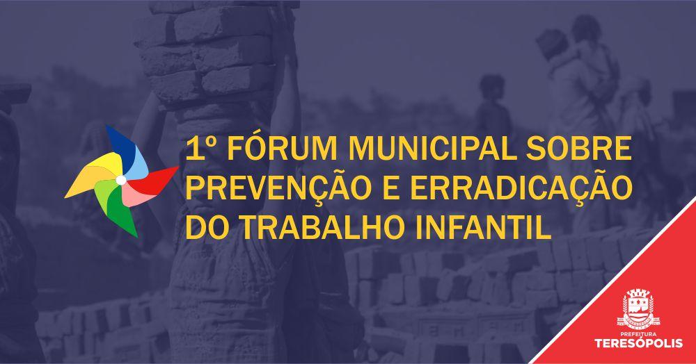 Teresópolis realiza na terça, 12, Fórum de Prevenção e Erradicação do Trabalho Infantil