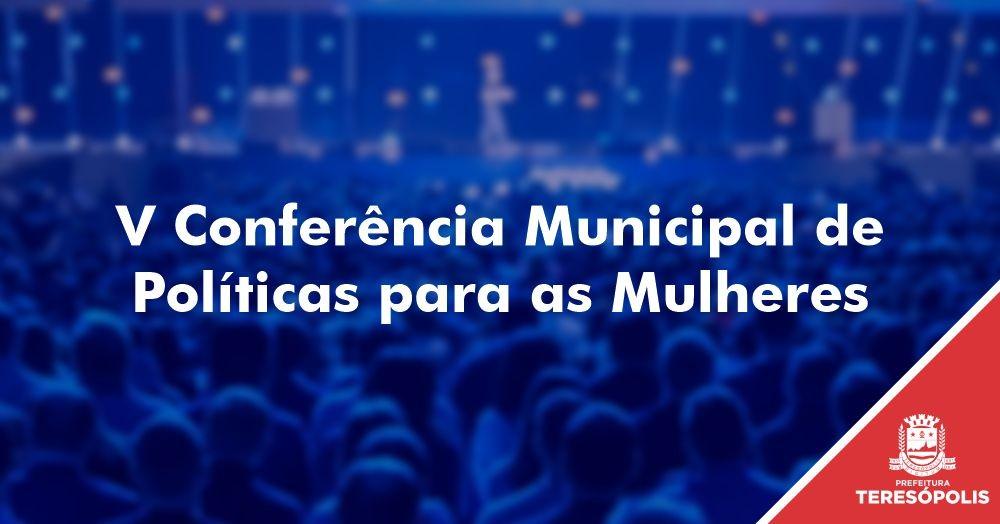 Inscrições para V Conferência Municipal de Políticas para as Mulheres começam nesta quinta, 3