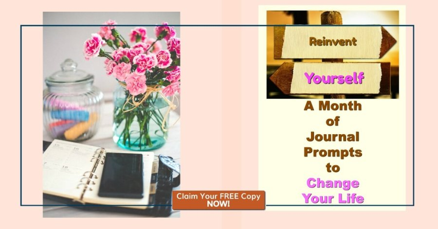 Reinvent Yourself: A Month of Journal Prompts to Change Your Life. Claim Your FREE Copy NOW!