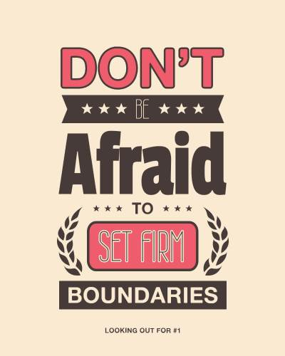 Don't be afraid to set firm boundaries,