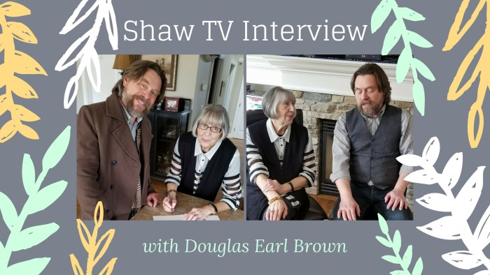 Shaw TV Interview with Douglas Earl Brown