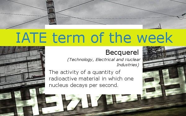 IATE term of the week becquerel