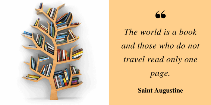 """A bookshelf in the shape of a tree. The quotation from Saint Augustine: """"The world is a book, and those who do not travel read onle a page."""""""