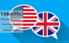 Video Fix: The battle is on...American English v British English