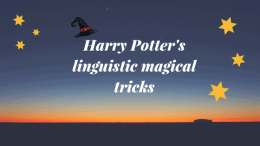 Harry Potter's linguistic magical tricks