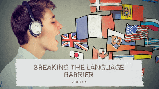 breaking the language barrier