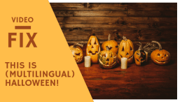 Video Fix: This is (multilingual) Halloween!
