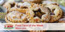 I·ATE Food Term of the Week: mince pies