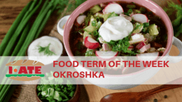 I·ATE Food Term of the Week: Okroshka